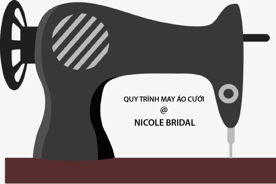 Quy trình may áo cưới tại Nicole Bridal